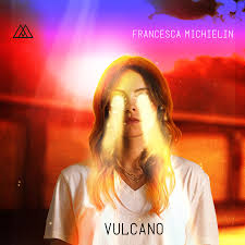 Francesca Michielin – Vulcano