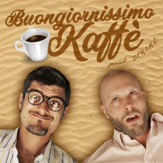 Buongiornissimo kaffè