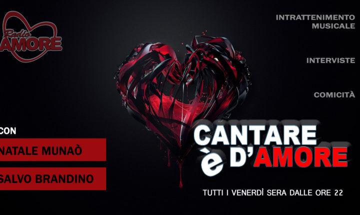CANTARE E' D'AMORE