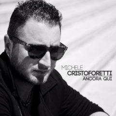 Michele Cristoforetti - Ancora Qui
