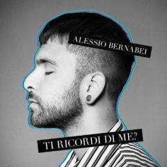 Alessio Bernabei - Ti ricordi di me