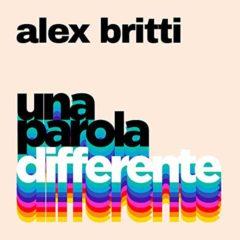 Alex Britti - Una parola differente