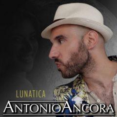 Antonio Ancora - Lunatica