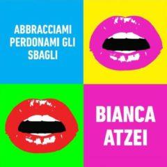 Bianca Atzei - Abbracciami perdonami gli sbagli