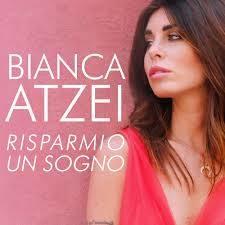 Bianca Atzei – Risparmio un sogno