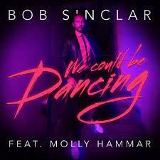 Bob Sinclar ft Molly Hamman - We could be dancing