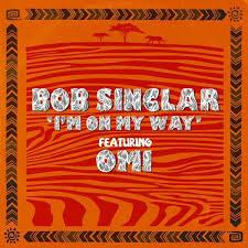 Bob Sinclar ft Omi - I'm on my way