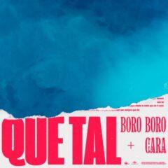 Boro Boro + Cara - Que Tal
