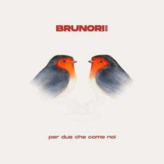 Brunori Sas - Per due come noi