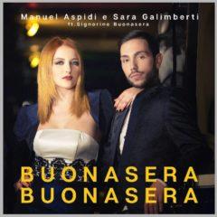 Manuel Aspidi e Sara Galimberti - Buonasera Buonasera
