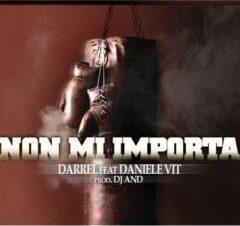 Darrel ft Daniele Vit - Non mi importa
