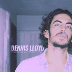 Dennis Lloyd – Nevermind