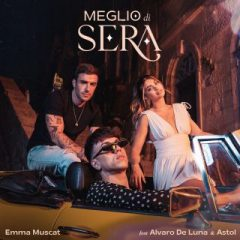 Emma Muscat ft. Alvaro De Luna & Astol - Meglio di sera