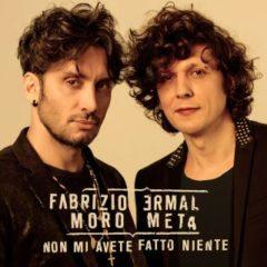Ermal Meta & Fabrizio Moro - Non mi avete fatto niente