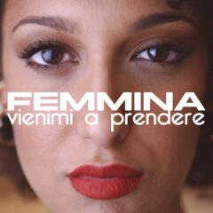 Femmina - Vienimi a prendere