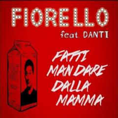 Fiorello ft Danti - Fatti mandare dalla mamma