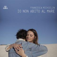 Francesca Michielin - Io non abito al mare