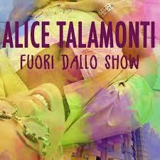 Alice Talamonti - Fuori dallo show