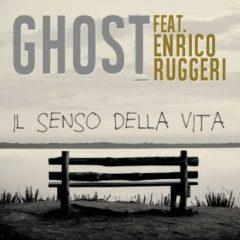 Ghost ft Enrico Ruggeri - Il senso della vita