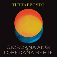 Giordana Angi ft Loredana Bertè - Tuttapposto