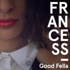 Francess - Good fella