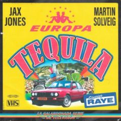 Jax Jones, Martin Solveig, RAYE, Europa - Tequila