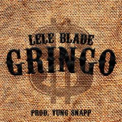 Lele Blade - Gringo