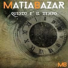 Matia Bazar – Questo é il tempo