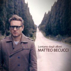 Matteo Becucci - Lontano dagli alberi
