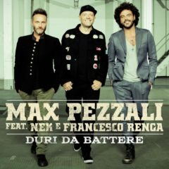 Max Pezzali ft Nek e Francesco Renga - Duri da battere