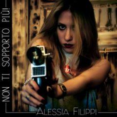 Alessia Filippi - Non ti sopporto più