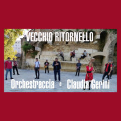 Orchestraccia & Claudia Gerini – Vecchio ritornello
