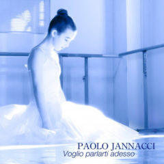 Paolo Jannacci - Voglio Parlarti adesso