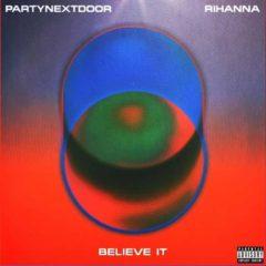 Partynextdoor & Rihanna - Believe it
