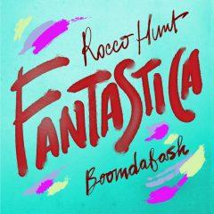 ROCCO HUNT & BOOMDABASH - Fantastica