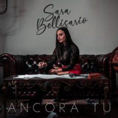 Sara Bellisario - Ancora tu