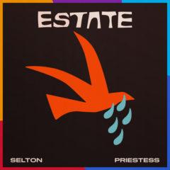 Selton ft Priestess - Estate