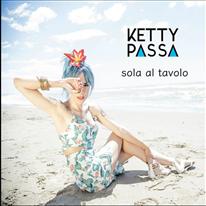 Ketty Passa - Sola al tavolo
