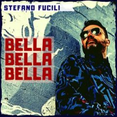 Stefano Fucili - Bella bella bella