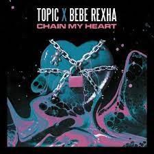 TOPIC & BEBE RESHA – Chain my heart