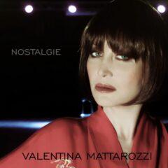 Valentina Mattarozzi - Nostalgie